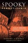 link and cover image for the book Spooky Pennsylvania: Tales Of Hauntings, Strange Happenings, And Other Local Lore, Second Edition