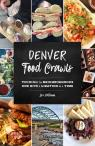 link and cover image for the book Denver Food Crawls: Touring the Neighborhoods One Bite and Libation at a Time