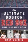 link and cover image for the book The Ultimate Boston Red Sox Time Machine Book