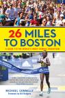 link and cover image for the book 26 Miles to Boston: A Guide to the World's Most Famous Marathon, Revised Edition