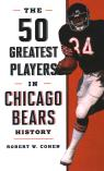 link and cover image for the book The 50 Greatest Players in Chicago Bears History