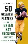 link and cover image for the book The 50 Greatest Players in Green Bay Packers History