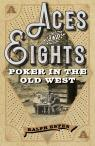link and cover image for the book Aces and Eights: Poker in the Old West