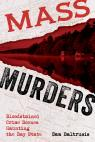 link and cover image for the book Mass Murders: Bloodstained Crime Scenes Haunting the Bay State
