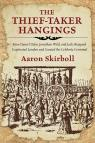 link and cover image for the book The Thief-Taker Hangings: How Daniel Defoe, Jonathan Wild, and Jack Sheppard Captivated London and Created the Celebrity Criminal