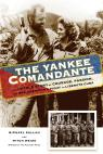 link and cover image for the book The Yankee Comandante: The Untold Story of Courage, Passion, and One American's Fight to Liberate Cuba