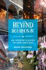 link and cover image for the book Beyond Bourbon St.: An Insider's Guide to New Orleans
