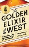 link and cover image for the book The Golden Elixir of the West: Whiskey and the Shaping of America