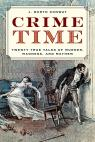 link and cover image for the book Crime Time: Twenty True Tales of Murder, Madness, and Mayhem