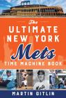 link and cover image for the book The Ultimate New York Mets Time Machine Book