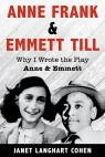 link and cover image for the book Anne Frank & Emmett Till: Why I Wrote the Play Anne & Emmett