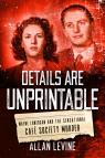 link and cover image for the book Details Are Unprintable: Wayne Lonergan and the Sensational Cafe Society Murder