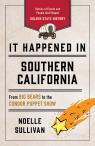 link and cover image for the book It Happened in Southern California: Stories of Events and People That Shaped Golden State History, Third Edition