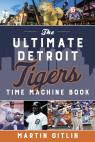 link and cover image for the book The Ultimate Detroit Tigers Time Machine Book