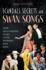 link and cover image for the book Scandals, Secrets and Swansongs: How Hollywood Stars Lived, Worked, and Died