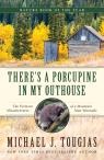 link and cover image for the book There's a Porcupine in My Outhouse: The Vermont Misadventures of a Mountain Man Wannabe