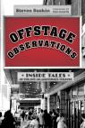link and cover image for the book Offstage Observations: Inside Tales of the Not-So-Legitimate Theatre