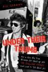 link and cover image for the book Under Their Thumb: How a Nice Boy from Brooklyn Got Mixed Up with the Rolling Stones (and Lived to Tell About It)