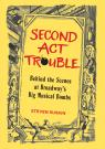 link and cover image for the book Second Act Trouble: Behind the Scenes at Broadway's Big Musical Bombs