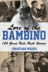 link and cover image for the book Lore of the Bambino: 100 Great Babe Ruth Stories