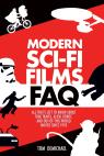 link and cover image for the book Modern Sci-Fi Films FAQ: All That's Left to Know About Time-Travel, Alien, Robot and Out-of-This-World Movies Since 1970