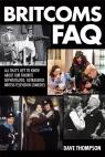 link and cover image for the book Britcoms FAQ: All That's Left to Know About Our Favorite SophisticatedOutrageous British Television Comedies
