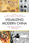 link and cover image for the book Visualizing Modern China: Image, History, and Memory, 1750–Present