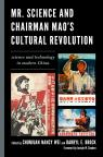 link and cover image for the book Mr. Science and Chairman Mao's Cultural Revolution: Science and Technology in Modern China