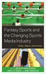 link and cover image for the book Fantasy Sports and the Changing Sports Media Industry: Media, Players, and Society