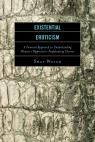 link and cover image for the book Existential Eroticism: A Feminist Approach to Understanding Women's Oppression-Perpetuating Choices
