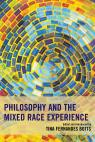 link and cover image for the book Philosophy and the Mixed Race Experience