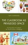 link and cover image for the book The Classroom as Privileged Space: Psychoanalytic Paradigms for Social Justice in Pedagogy