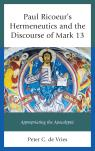 link and cover image for the book Paul Ricoeur's Hermeneutics and the Discourse of Mark 13: Appropriating the Apocalyptic
