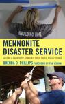 link and cover image for the book Mennonite Disaster Service: Building a Therapeutic Community after the Gulf Coast Storms