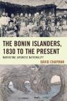 link and cover image for the book The Bonin Islanders, 1830 to the Present: Narrating Japanese Nationality