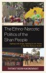 link and cover image for the book The Ethno-Narcotic Politics of the Shan People: Fighting with Drugs, Fighting for the Nation on the Thai–Burmese Border