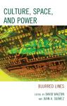 link and cover image for the book Culture, Space, and Power: Blurred Lines
