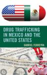 link and cover image for the book Drug Trafficking in Mexico and the United States