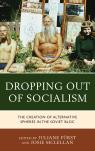 link and cover image for the book Dropping out of Socialism: The Creation of Alternative Spheres in the Soviet Bloc