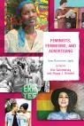 link and cover image for the book Feminists, Feminisms, and Advertising: Some Restrictions Apply