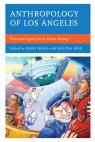 link and cover image for the book Anthropology of Los Angeles: Place and Agency in an Urban Setting