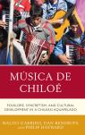 link and cover image for the book Música de Chiloé: Folklore, Syncretism, and Cultural Development in a Chilean Aquapelago