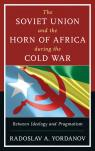 link and cover image for the book The Soviet Union and the Horn of Africa during the Cold War: Between Ideology and Pragmatism