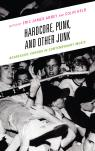 link and cover image for the book Hardcore, Punk, and Other Junk: Aggressive Sounds in Contemporary Music