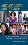 link and cover image for the book Africana Social Stratification: An Interdisciplinary Study of Economics, Policy, and Labor