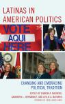 link and cover image for the book Latinas in American Politics: Changing and Embracing Political Tradition