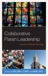 link and cover image for the book Collaborative Parish Leadership: Contexts, Models, Theology