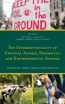 link and cover image for the book The Intersectionality of Critical Animal, Disability, and Environmental Studies: Toward Eco-ability, Justice, and Liberation