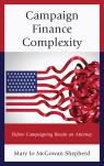 link and cover image for the book Campaign Finance Complexity: Before Campaigning Retain an Attorney