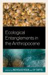 link and cover image for the book Ecological Entanglements in the Anthropocene